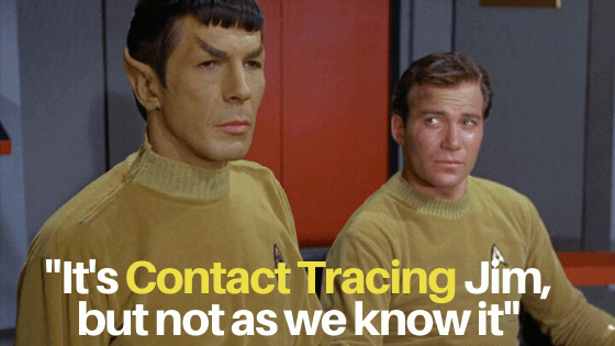_It's Contact Tracing Jim, but not as we know it_